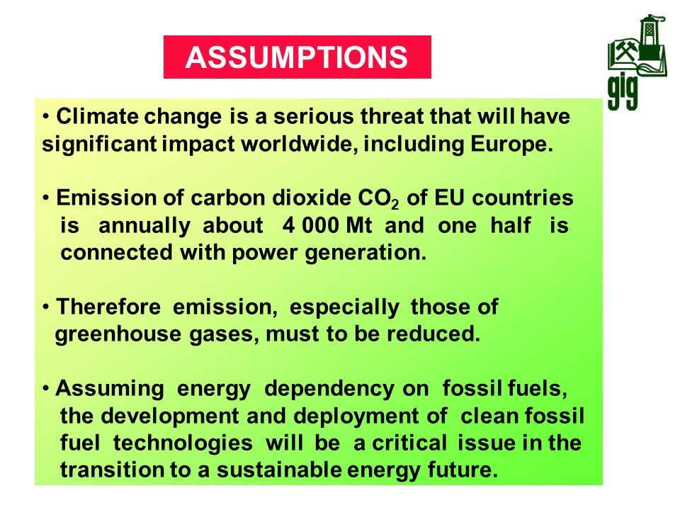 ASSUMPTIONS Climate change is a serious threat that will have significant impact worldwide, including Europe.