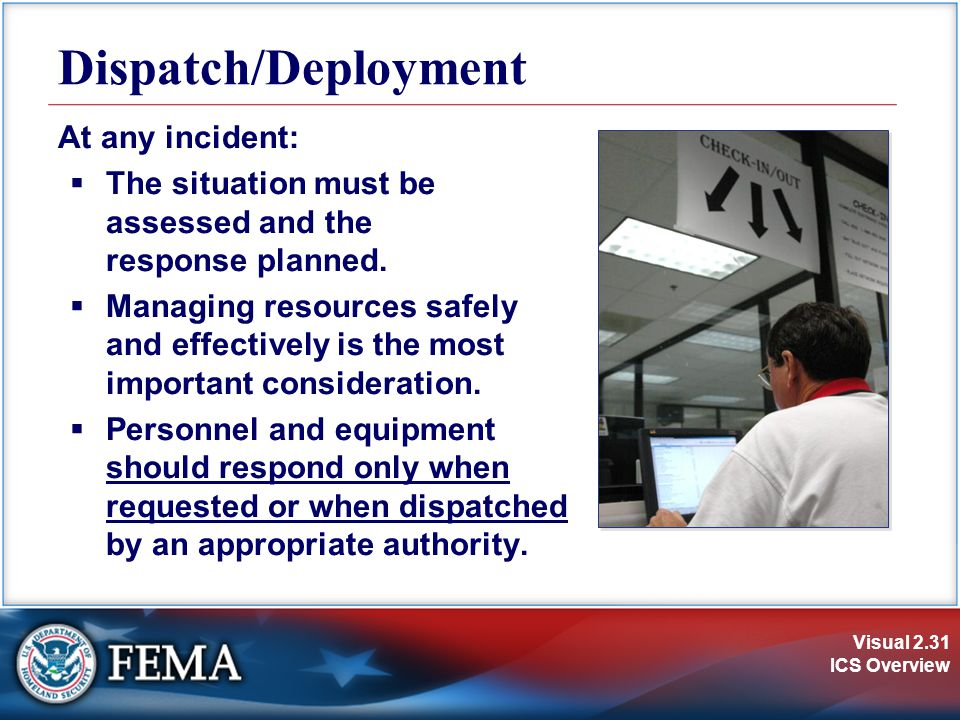 Dispatch/Deployment At any incident: