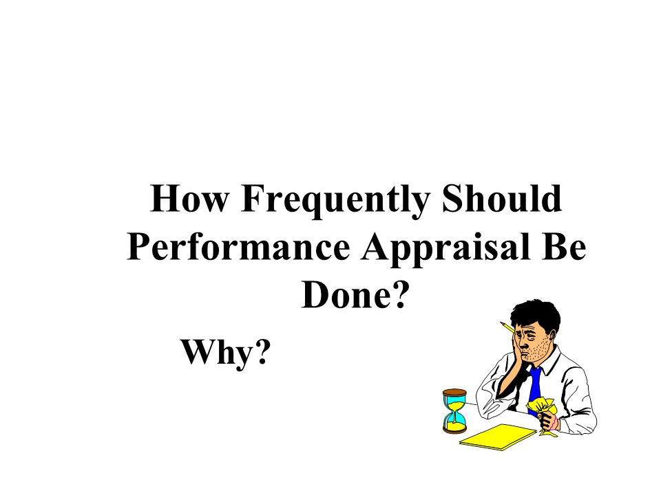 How Frequently Should Performance Appraisal Be Done