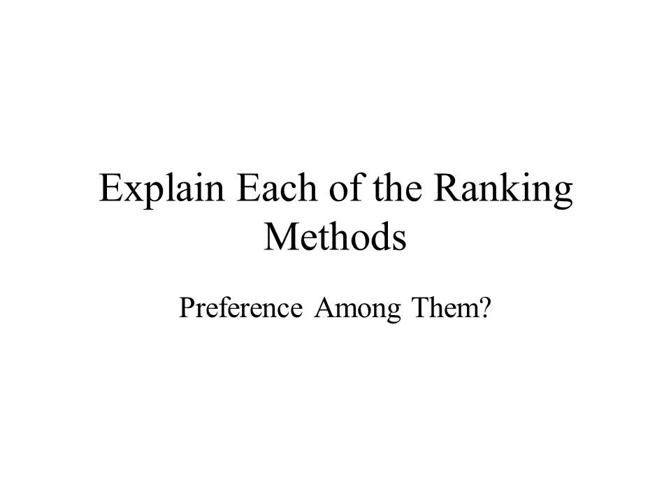Explain Each of the Ranking Methods