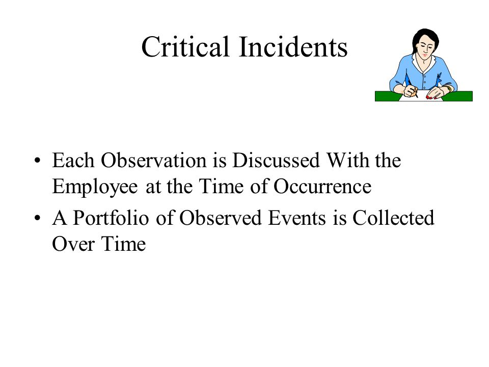 Critical Incidents Each Observation is Discussed With the Employee at the Time of Occurrence.
