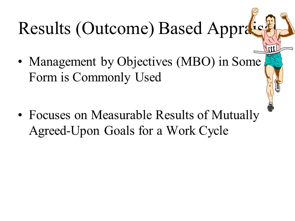 Results (Outcome) Based Appraisal