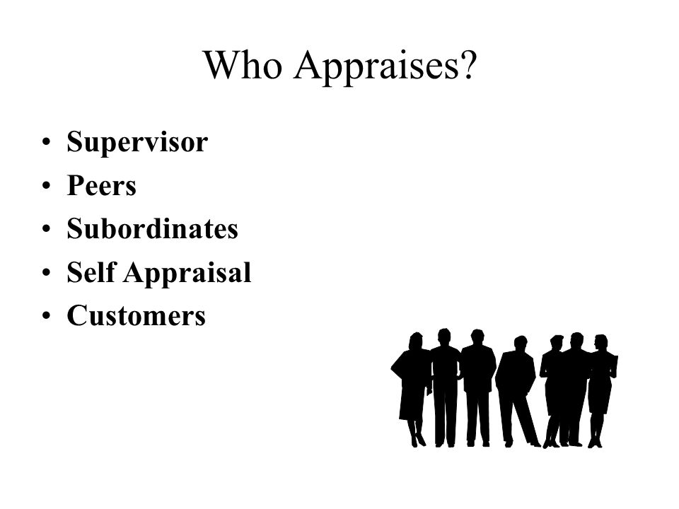 Who Appraises Supervisor Peers Subordinates Self Appraisal Customers
