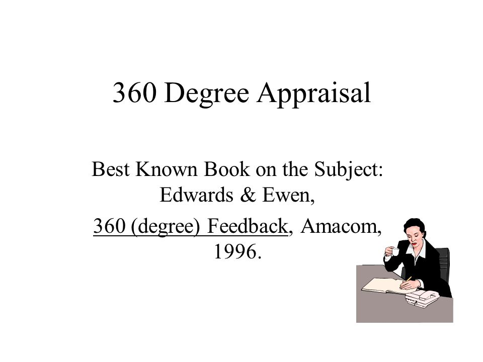 360 Degree Appraisal Best Known Book on the Subject: Edwards & Ewen,