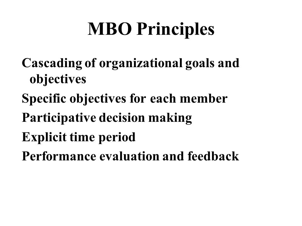 MBO Principles Cascading of organizational goals and objectives