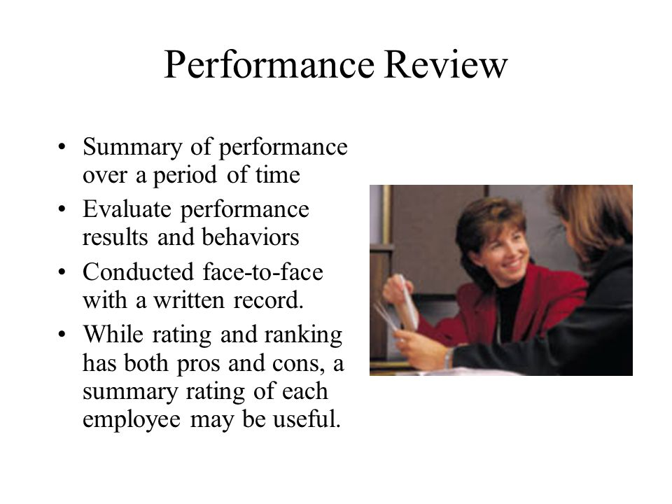 Performance Review Summary of performance over a period of time