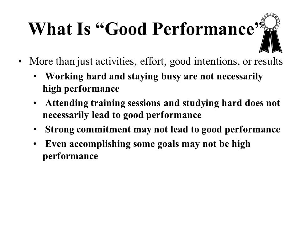 What Is Good Performance