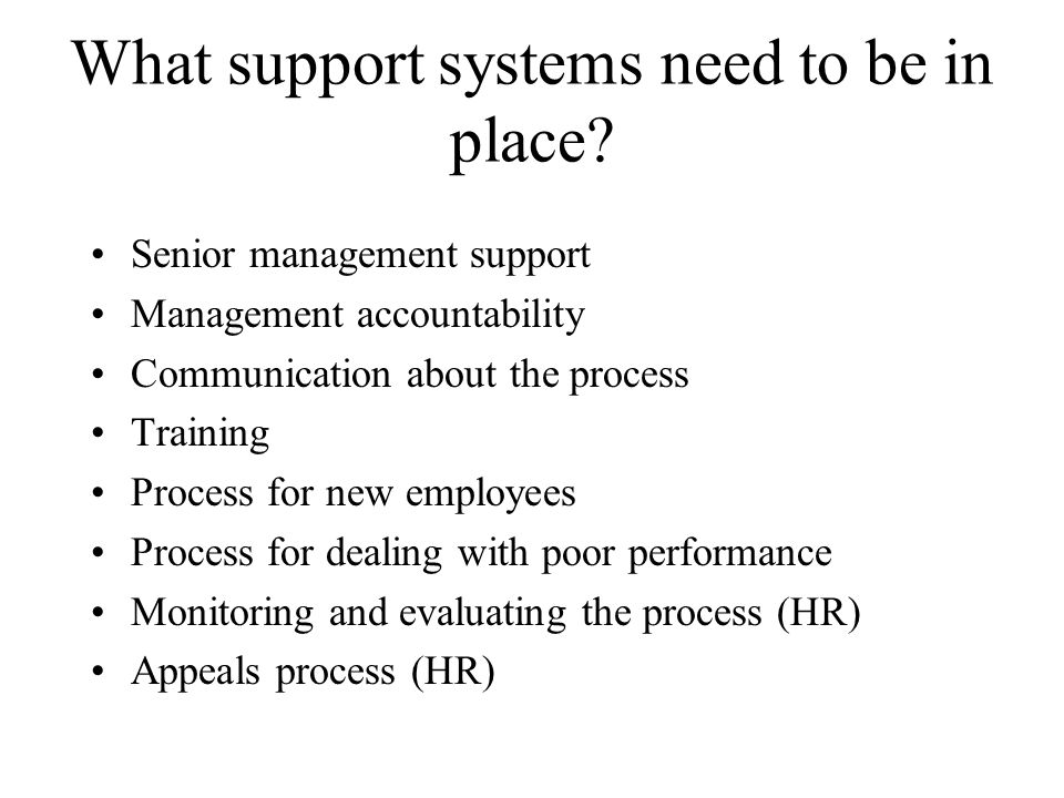 What support systems need to be in place