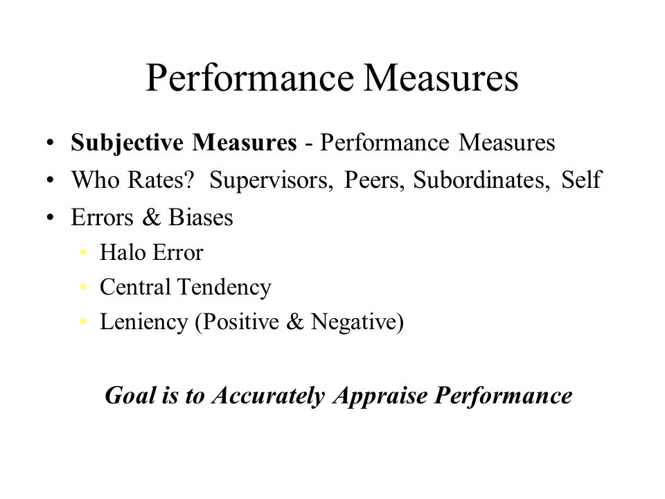 Goal is to Accurately Appraise Performance