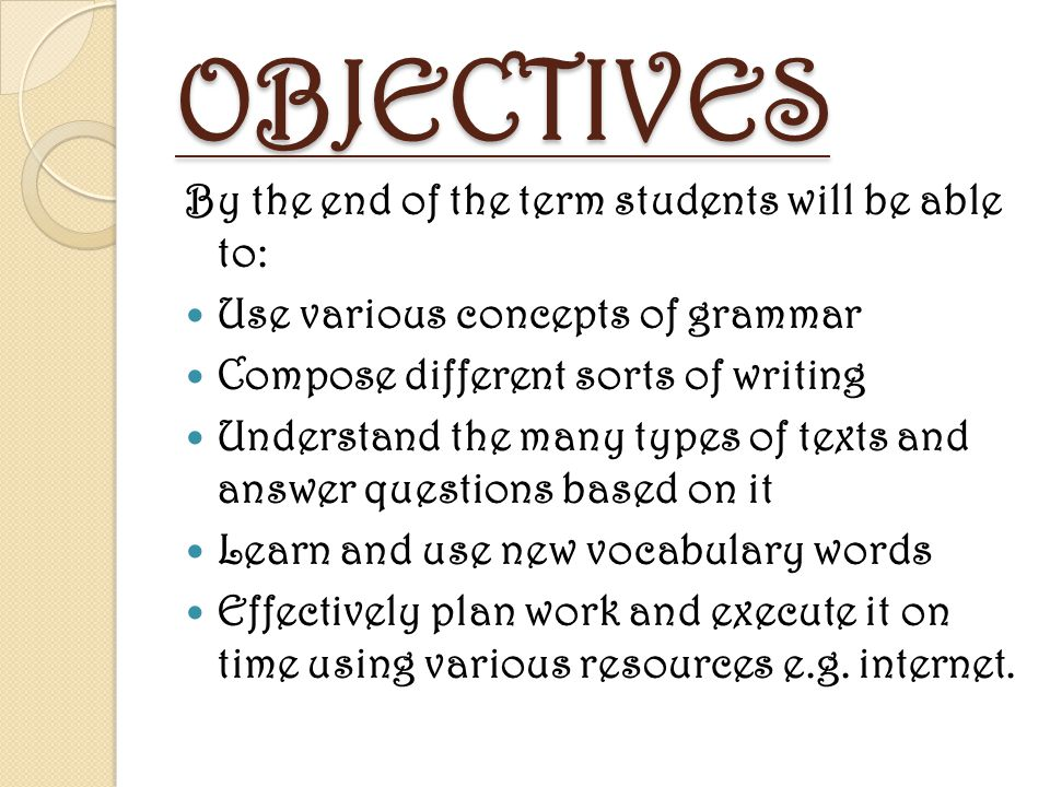 OBJECTIVES By the end of the term students will be able to: