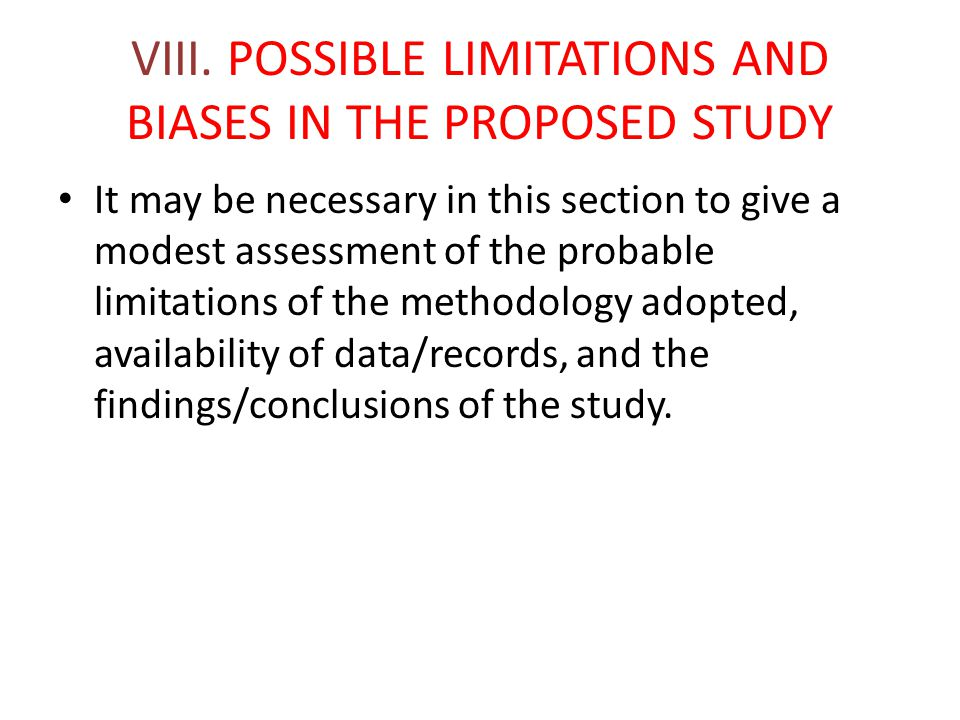 VIII. POSSIBLE LIMITATIONS AND BIASES IN THE PROPOSED STUDY