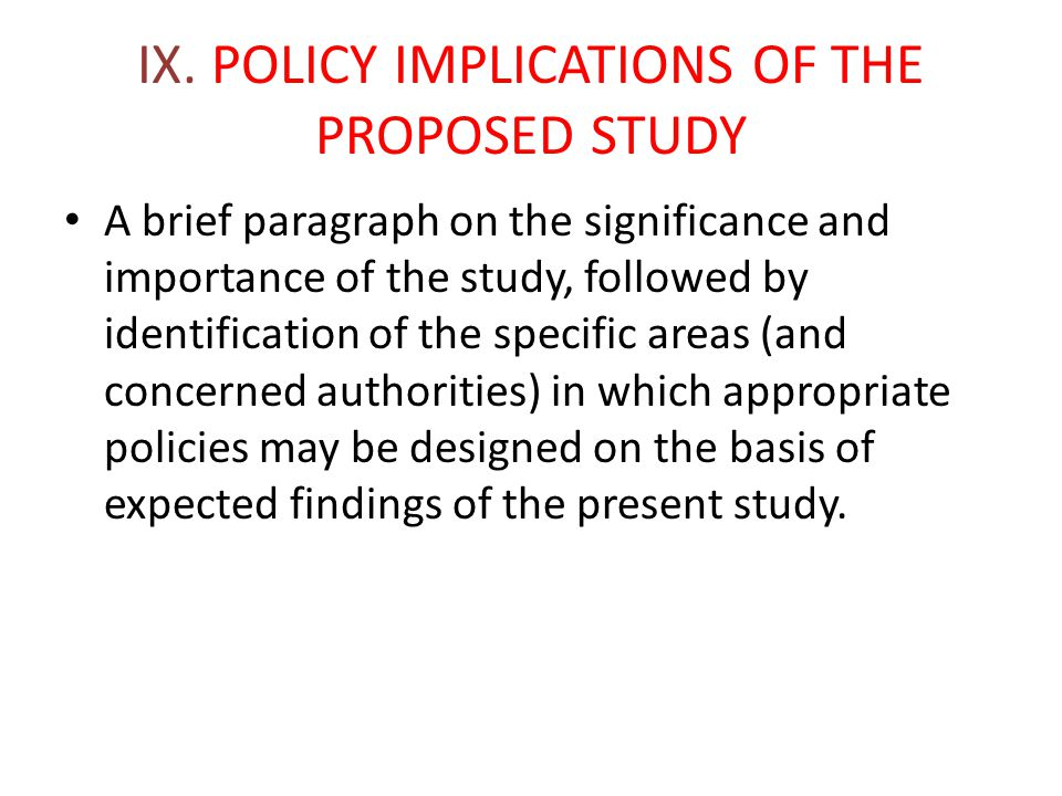 IX. POLICY IMPLICATIONS OF THE PROPOSED STUDY