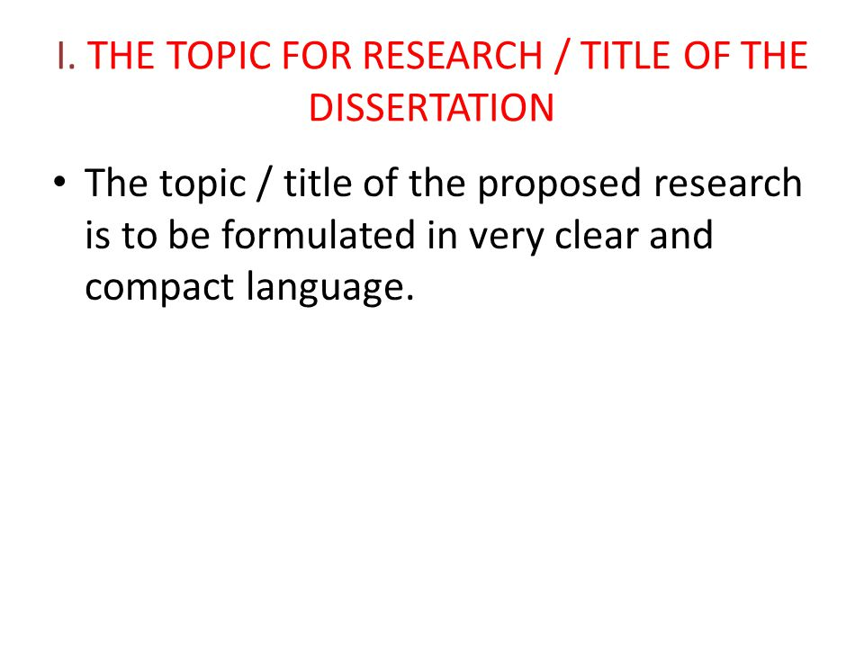 I. THE TOPIC FOR RESEARCH / TITLE OF THE DISSERTATION