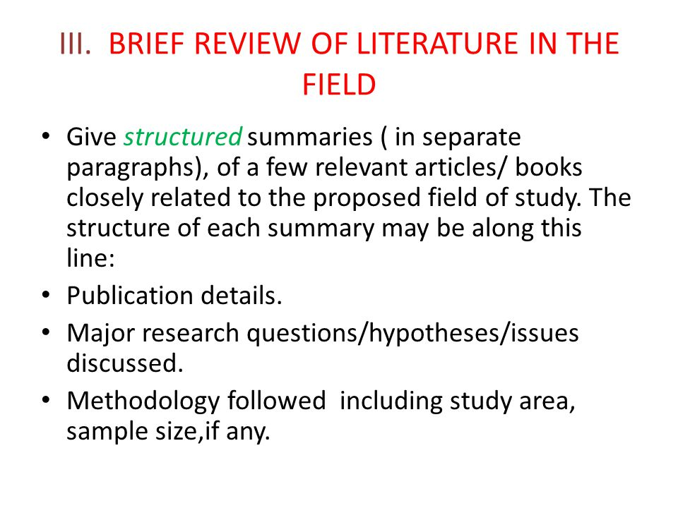 III. BRIEF REVIEW OF LITERATURE IN THE FIELD