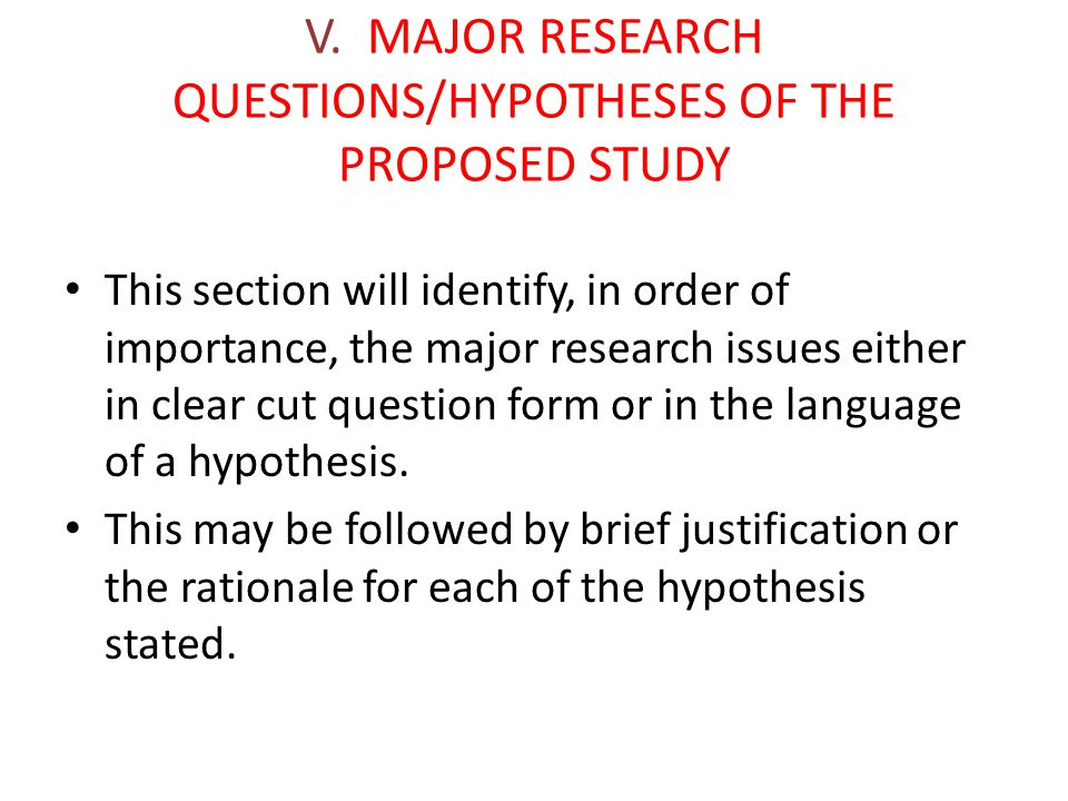 V. MAJOR RESEARCH QUESTIONS/HYPOTHESES OF THE PROPOSED STUDY