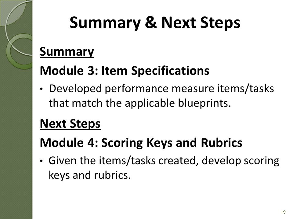 Summary & Next Steps Summary Module 3: Item Specifications Next Steps