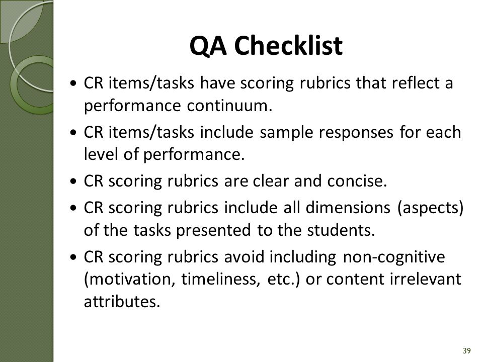 QA Checklist CR items/tasks have scoring rubrics that reflect a performance continuum.