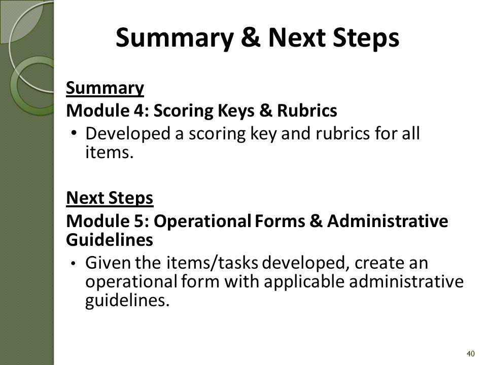 Summary & Next Steps Summary Module 4: Scoring Keys & Rubrics