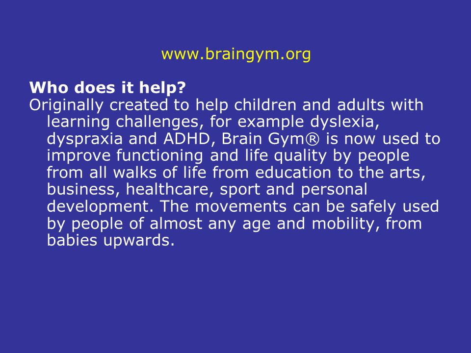 www.braingym.org Who does it help