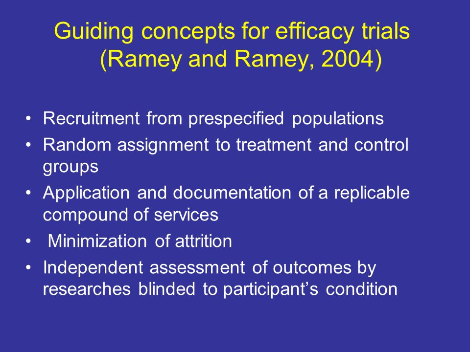 Guiding concepts for efficacy trials (Ramey and Ramey, 2004)
