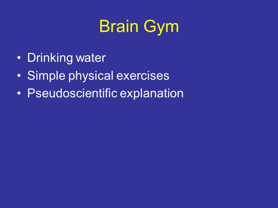 Brain Gym Drinking water Simple physical exercises