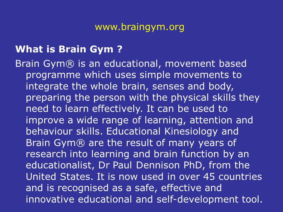 www.braingym.org What is Brain Gym