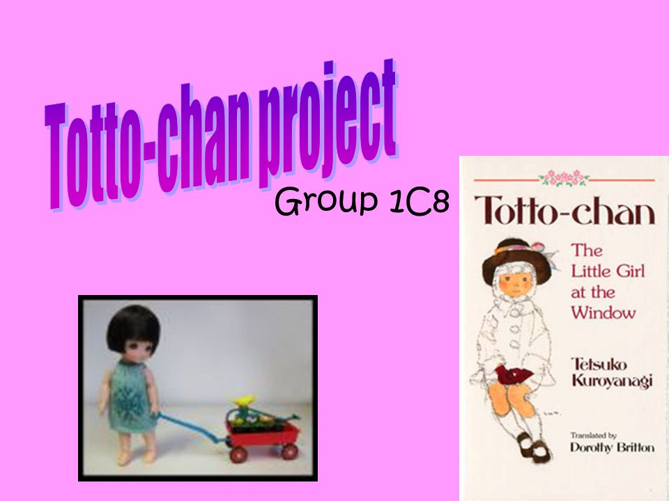 Totto-chan project Group 1C8