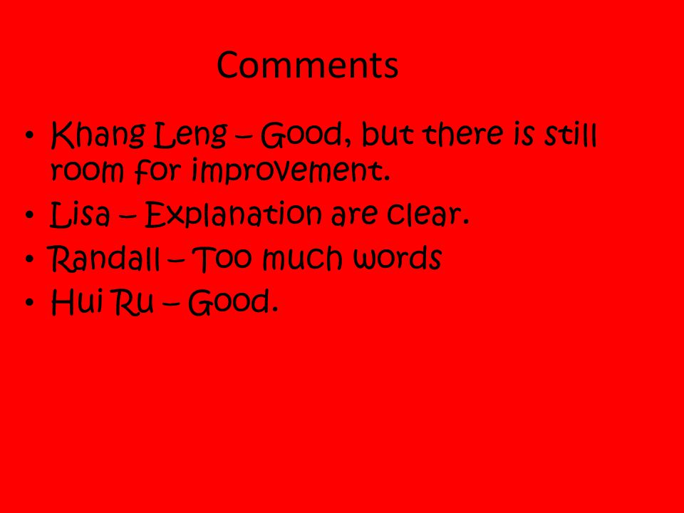 Comments Khang Leng – Good, but there is still room for improvement.