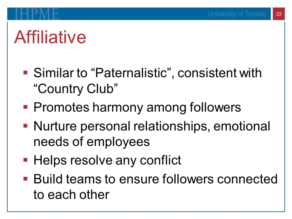 Affiliative Similar to Paternalistic , consistent with Country Club