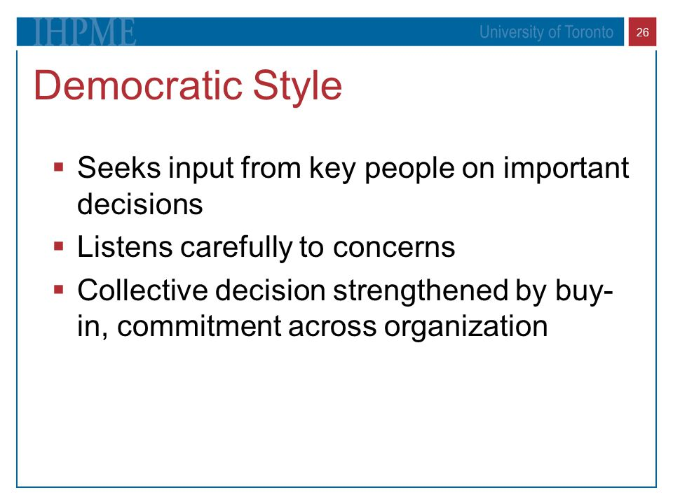 Democratic Style Seeks input from key people on important decisions