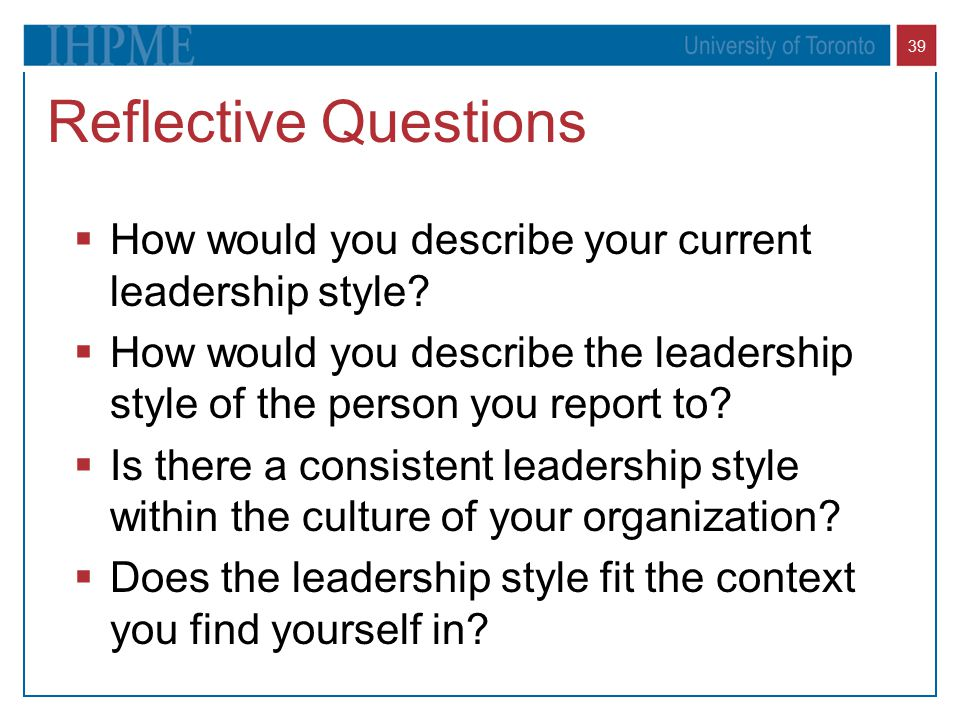 questions on your style of leadership Learn about the different styles of leadership, determine which is appropriate for your organization, and how to choose and develop a leadership style.