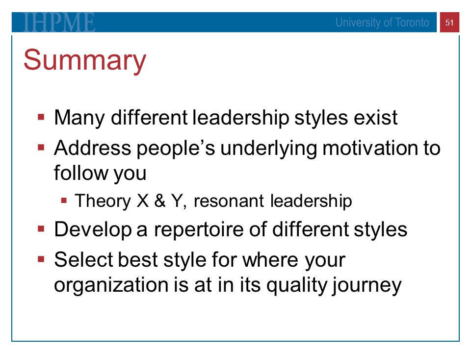 Summary Many different leadership styles exist