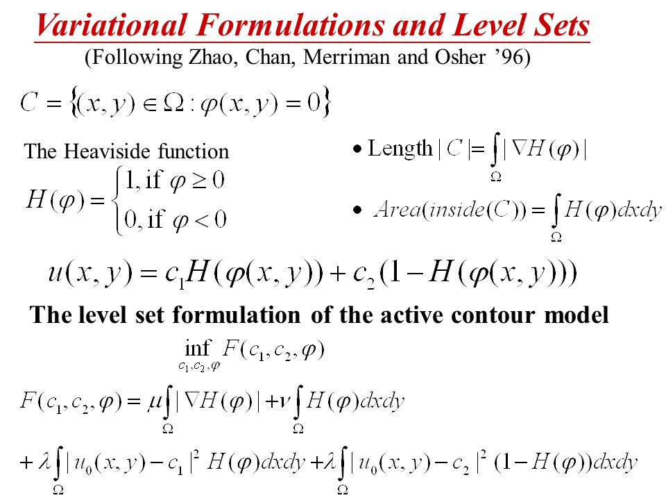 The level set formulation of the active contour model