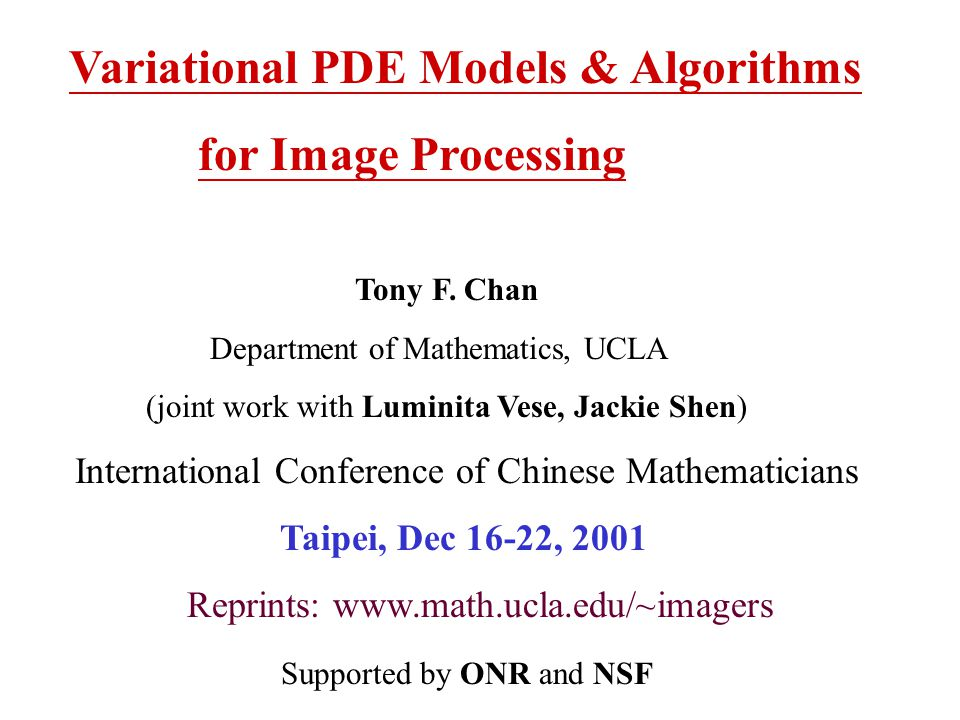for Image Processing Variational PDE Models & Algorithms Tony F. Chan