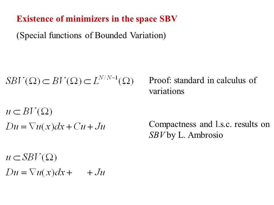 Existence of minimizers in the space SBV