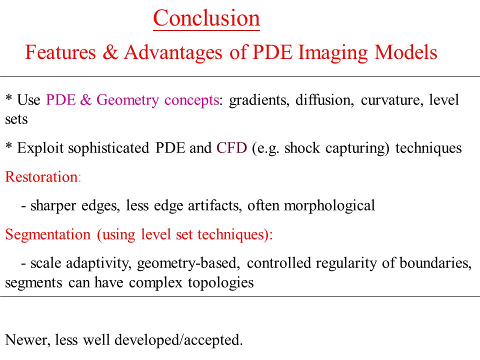 Conclusion Features & Advantages of PDE Imaging Models