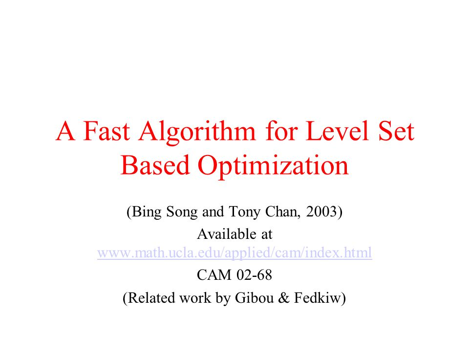 A Fast Algorithm for Level Set Based Optimization