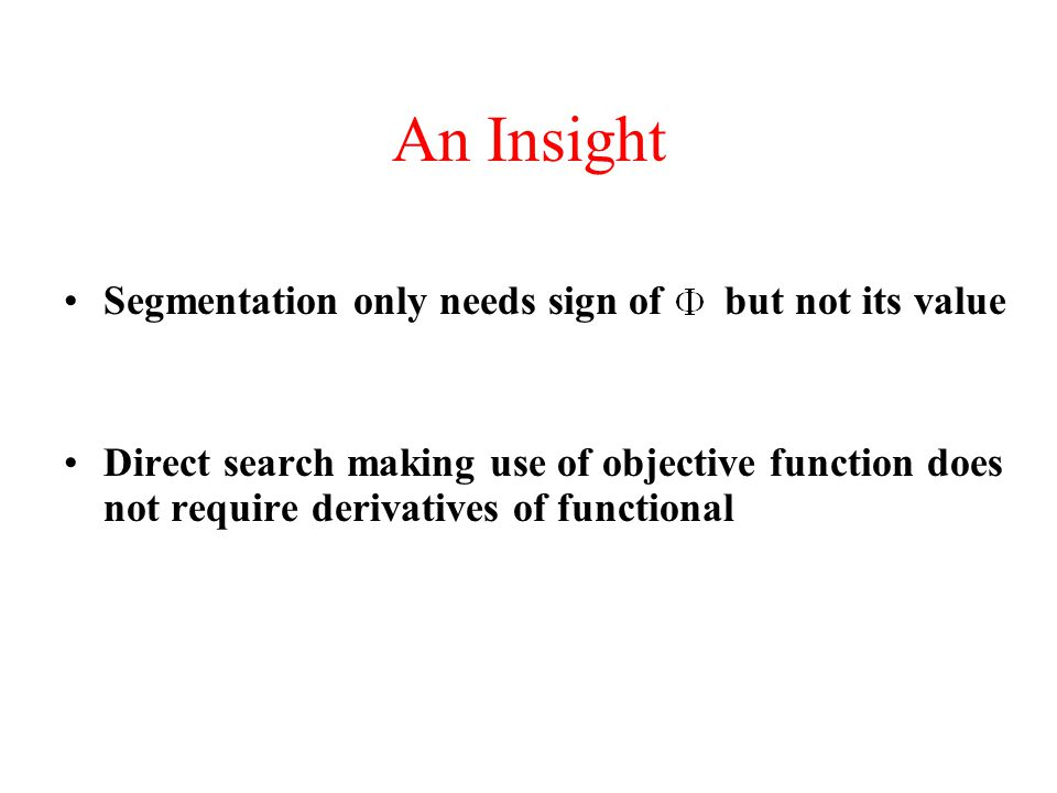 An Insight Segmentation only needs sign of but not its value