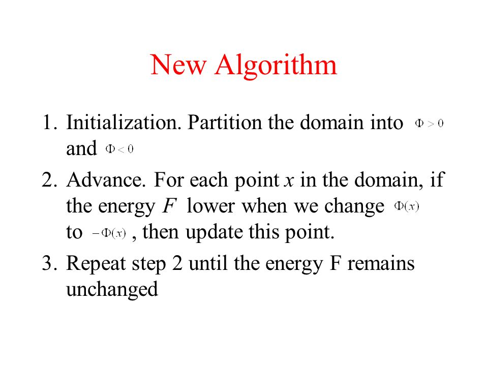 New Algorithm Initialization. Partition the domain into and