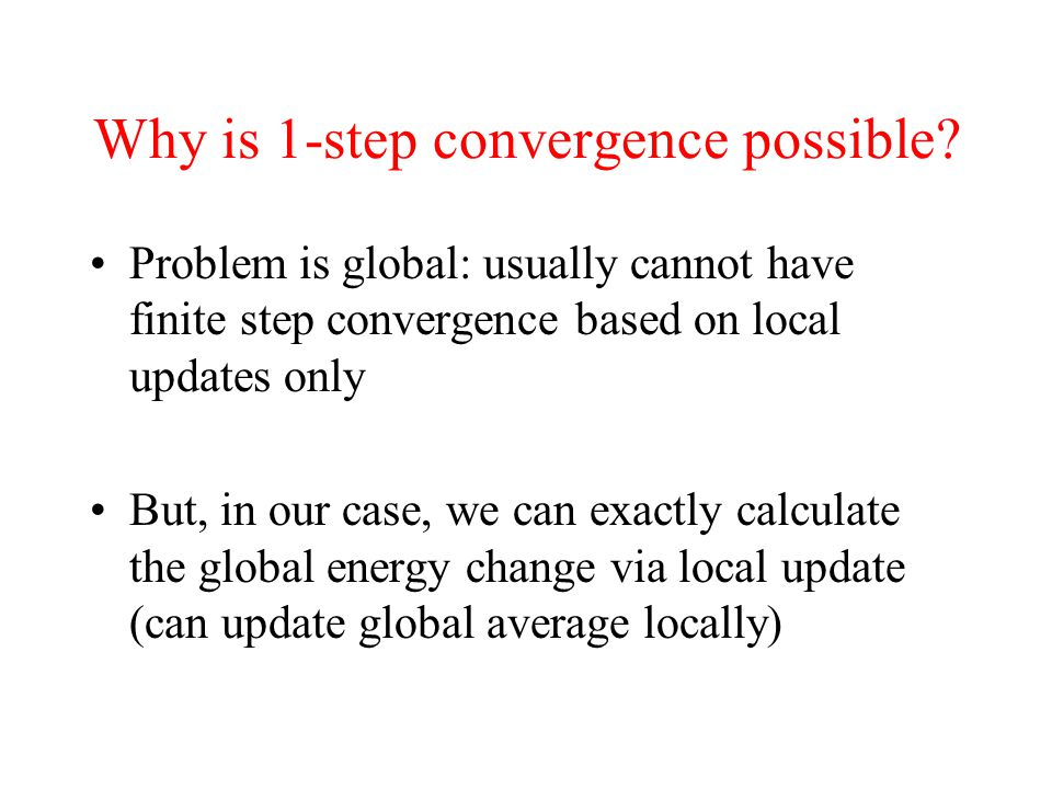 Why is 1-step convergence possible
