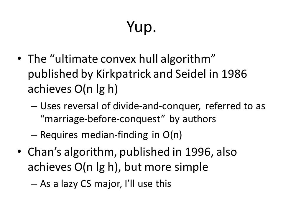 Yup. The ultimate convex hull algorithm published by Kirkpatrick and Seidel in 1986 achieves O(n lg h)