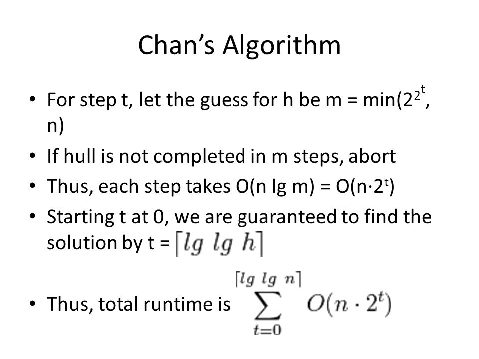Chan's Algorithm For step t, let the guess for h be m = min(22t, n)
