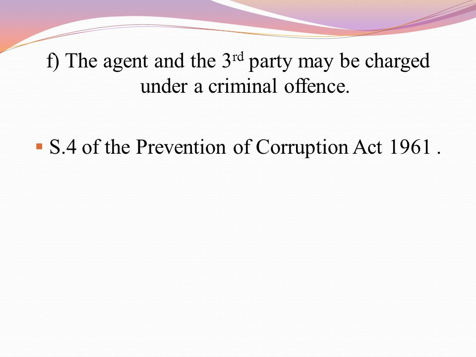S.4 of the Prevention of Corruption Act 1961 .