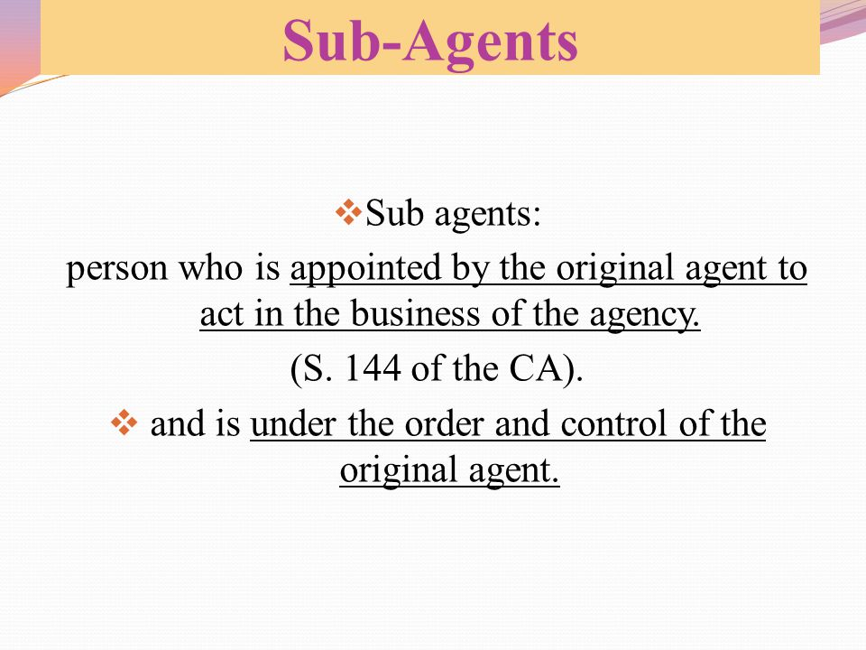 and is under the order and control of the original agent.