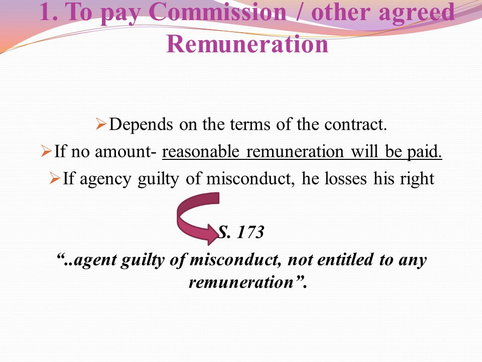 1. To pay Commission / other agreed Remuneration
