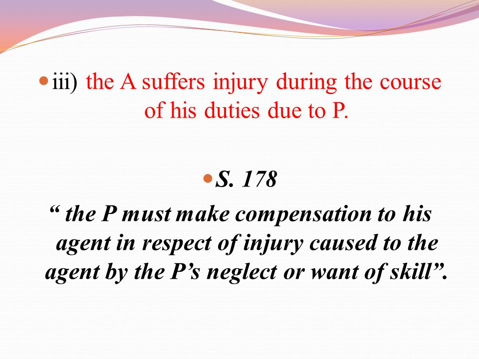 iii) the A suffers injury during the course of his duties due to P.