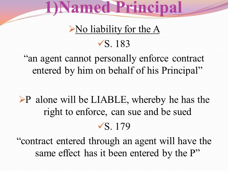 1)Named Principal No liability for the A S. 183