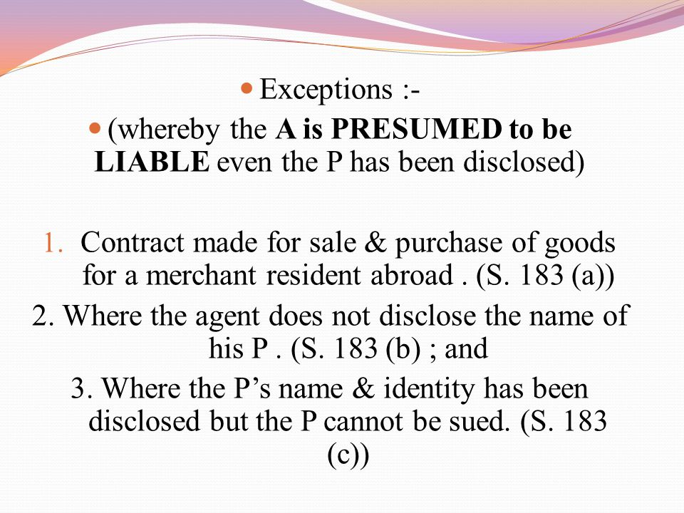 (whereby the A is PRESUMED to be LIABLE even the P has been disclosed)