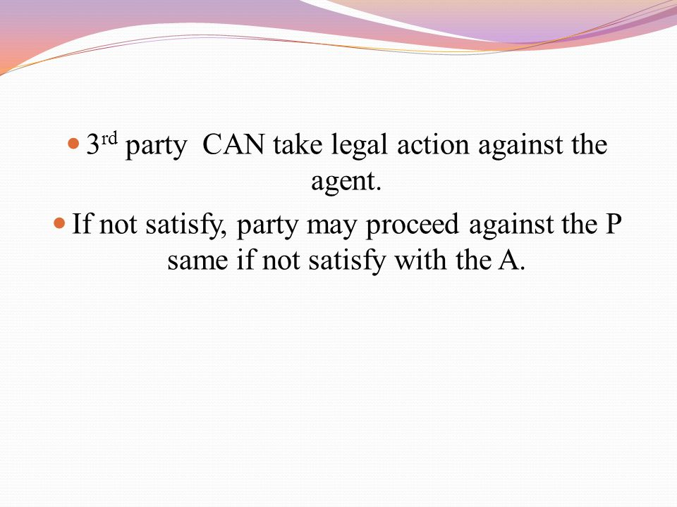 3rd party CAN take legal action against the agent.