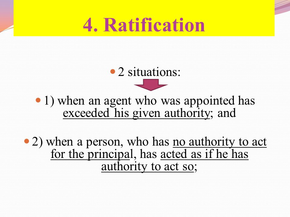 4. Ratification 2 situations: